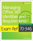 Exam Ref 70-346 Managing Office 365 Identities and Requirements - Book