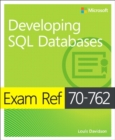 Exam Ref 70-762 Developing SQL Databases - Book