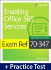 Exam Ref 70-347 Enabling Office 365 Services with Practice Test - Book