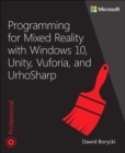 Programming for Mixed Reality with Windows 10, Unity, Vuforia, and UrhoSharp - Book