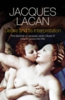Desire and its Interpretation : The Seminar of Jacques Lacan - Book