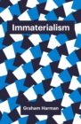 Immaterialism : Objects and Social Theory - Book