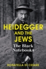 Heidegger and the Jews : The Black Notebooks - Book