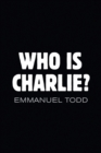 Who is Charlie?: Xenophobia and the New Middle Class - Book