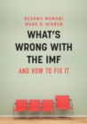 What's Wrong With the IMF and How to Fix It - Book