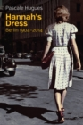 Hannah's Dress : Berlin 1904 - 2014 - Book