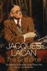 The Sinthome : The Seminar of Jacques Lacan, Book XXIII - Book
