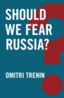 Should We Fear Russia? - Book