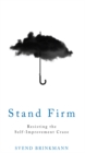 Stand Firm : Resisting the Self-Improvement Craze - Book