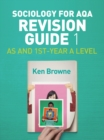 Sociology for AQA Revision Guide 1: AS and 1st-Year A Level - Book