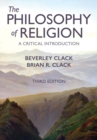 The Philosophy of Religion : A Critical Introduction - Book