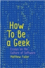 How To Be a Geek : Essays on the Culture of Software - Book