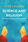 Science and Religion : An Impossible Dialogue - Book