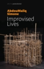 Improvised Lives : Rhythms of Endurance in an Urban South - Book