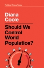 Should We Control World Population? - eBook