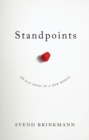 Standpoints : 10 Old Ideas In a New World - Book