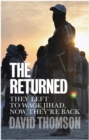 The Returned : They Left to Wage Jihad, Now They're Back - Book