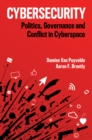 Cybersecurity : Politics, Governance and Conflict in Cyberspace - Book