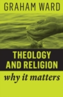 Theology and Religion : Why It Matters - Book