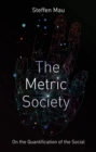The Metric Society : On the Quantification of the Social - Book