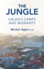 The Jungle : Calais's Camps and Migrants - Book