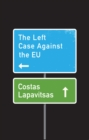 The Left Case Against the EU - Book