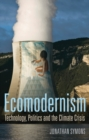 Ecomodernism: Technology, Politics and The Climate Crisis - Book
