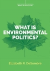 What is Environmental Politics? - Book