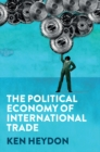 The Political Economy of International Trade - Book