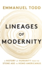 Lineages of Modernity : A History of Humanity from the Stone Age to Homo Americanus - Book