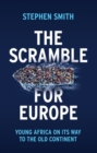 The Scramble for Europe : Young Africa on its way to the Old Continent - Book
