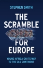 The Scramble for Europe : Young Africa on its way to the Old Continent - eBook