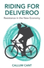 Riding for Deliveroo : Resistance in the New Economy - Book