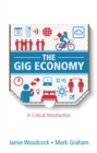 The Gig Economy : A Critical Introduction - eBook