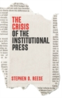 The Crisis of the Institutional Press - eBook