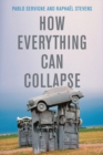 How Everything Can Collapse : A Manual for our Times - eBook