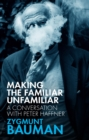 Making the Familiar Unfamiliar : A Conversation with Peter Haffner - Book