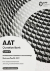 AAT Business Tax FA2019 : Question Bank - Book