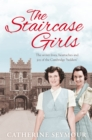 The Staircase Girls : The secret lives, heartaches and joy of the Cambridge `bedders' - Book