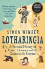 Lotharingia : A Personal History of France, Germany and the Countries In-Between - Book