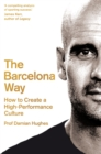 The Barcelona Way : How to Create a High-Performance Culture - Book
