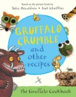 Gruffalo Crumble and Other Recipes : The Gruffalo Cookbook - Book