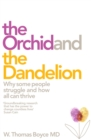 The Orchid and the Dandelion : Why Sensitive People Struggle and How All Can Thrive - Book