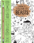 Draw it! Colour it! Beasts : With over 50 top artists - Book