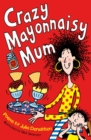 Crazy Mayonnaisy Mum - eBook