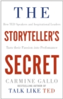 The Storyteller's Secret : How TED speakers and inspirational leaders turn their passion into performance - eBook