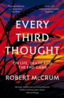 Every Third Thought : On life, death and the endgame - eBook