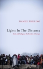 Lights In The Distance : Exile and Refuge at the Borders of Europe - Book