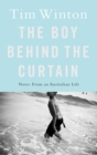 The Boy Behind the Curtain : Notes From an Australian Life - eBook