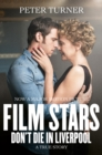 Film Stars Don't Die in Liverpool : A True Story - eBook
